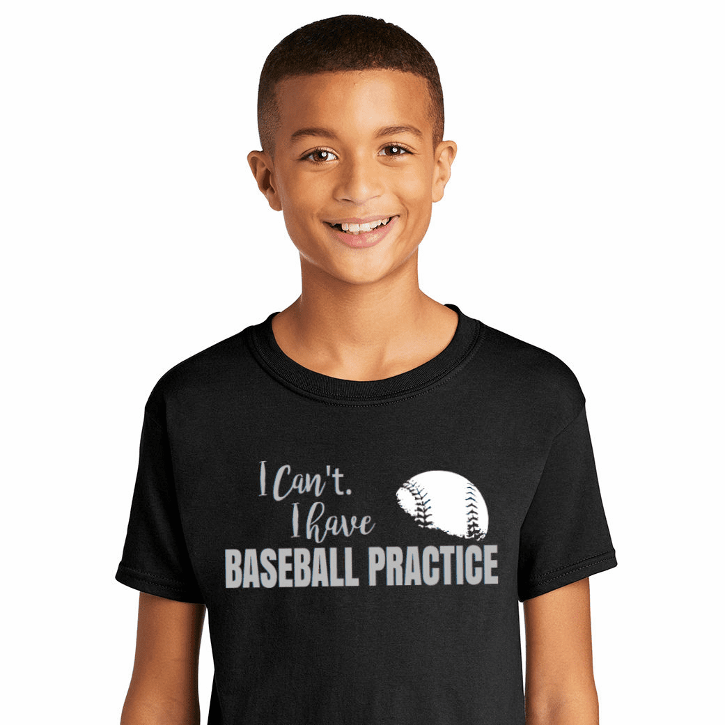I Can't I have Baseball Practice T-Shirt<br>Choose Your Color<br>Youth Med to Adult 4X