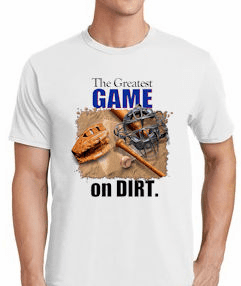 T-SHIRT SPECIAL<br>The Greatest Game on Dirt Baseball T-Shirt<br>ONLY 1 ADULT 2X LEFT!