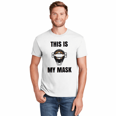 This is My Mask Baseball Catcher T-Shirt<br>Choose Your Color<br>Youth Med to Adult 4X