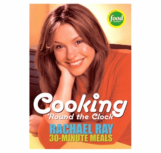 Cooking 'Round the Clock: Rachael Ray's 30-Minute Meals