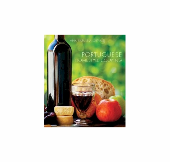 * Portuguese Homestyle Cooking Cookbook by Ana Patuleia Ortins