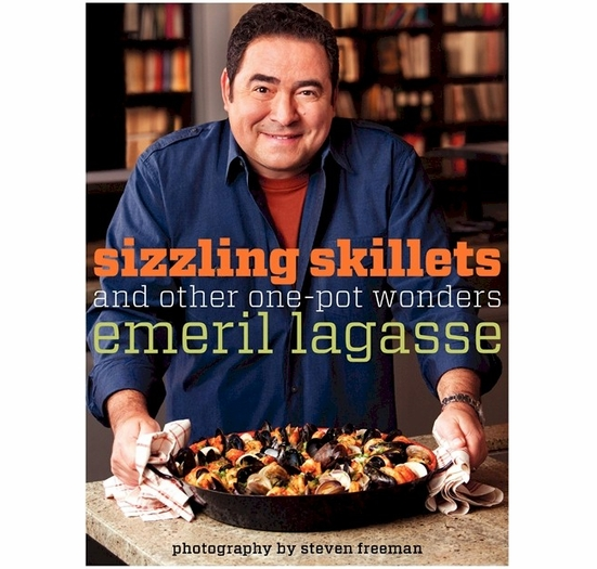 Sizzling Skillets and Other One-Pot Wonders by Emeril Lagasse