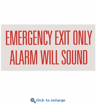 Emergency Exit Only Alarm Will Sound - Silk Screened on Adhesive Vinyl  - 12