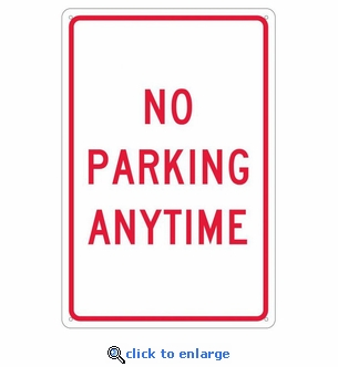 No Parking Anytime Sign - Aluminum - 18
