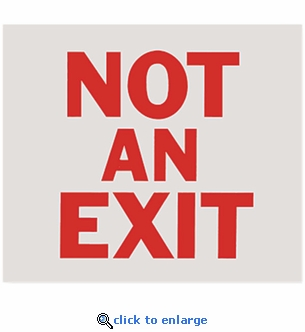 Not An Exit Sign - Silk Screened on Adhesive Vinyl  - 10