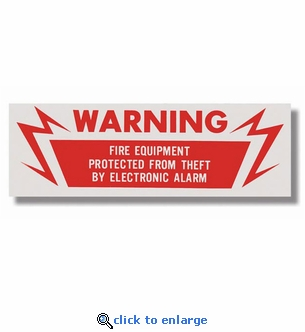 Warning Fire Equipment Protected From Theft By Electronic Alarm Sign - Silk Screened on Adhesive Vinyl  - 6