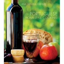 * Portuguese Homestyle Cooking Cookbook (new revised & updated ed.) by Ana Patuleia Ortins