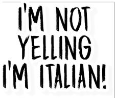 I'm Not Yelling, I'm Italian Sticker
