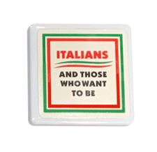 Italian's and those who want to be Tile Magnet