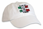 Not Only Am I perfect, I'm Italian Too Hat