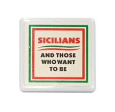 Sicilians And Those Who Want To Be Tile Magnet