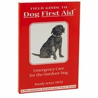 shop Field Guide to Dog First Aid Third Edition by Randy Acker, DVM