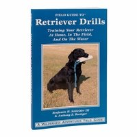 shop Field Guide to Retriever Drills by Benjamin H. Schleider III & Anthony Z. Roettger