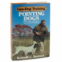 shop Gun Dog Training: Pointing Dogs by Kenneth C. Roebuck