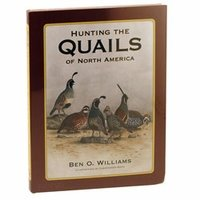 shop Hunting the Quails of North America by Ben O. Williams