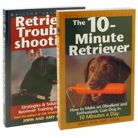 "shop John and Amy Dahl Retriever Book Combo -- Includes ""The 10-Minute Retriever"" and ""Retriever Troubleshooting"""