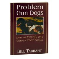 shop Problem Gun Dogs by Bill Tarrant