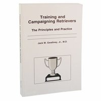 shop Training and Campaigning Retrievers by Jack Gwaltney