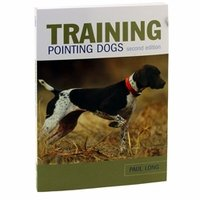 shop Training Pointing Dogs Second Edition by Paul Long
