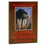 shop Training the Hunting Retriever by Jerome B. Robinson