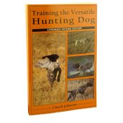 shop Training the Versatile Hunting Dog Second Edition by Chuck Johnson