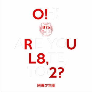 BTS(방탄소년단) - O!RUL8,2? [OH! ARE YOU LATE TOO?]