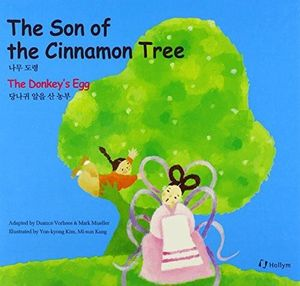 10. The Son of the Cinnamon Tree / The Donkey's Egg (Korean-English)