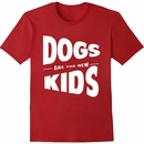 Women's T-Shirt - Dogs Are The New Kids - Small (Cardinal Red)