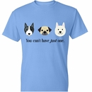 Women's T-Shirt - You Can't Have Just One - Small (Carolina Blue)