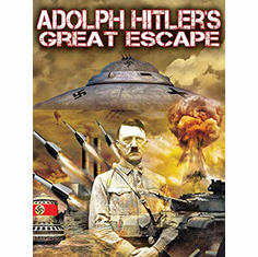 Adolf Hitler's Great Escape: Occult Weapons of War DVD