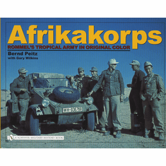 Afrikakorps Rommel's Tropical Army In Color Book