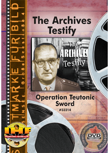 Archives Testify DVD (Operation Teutonic Sword)