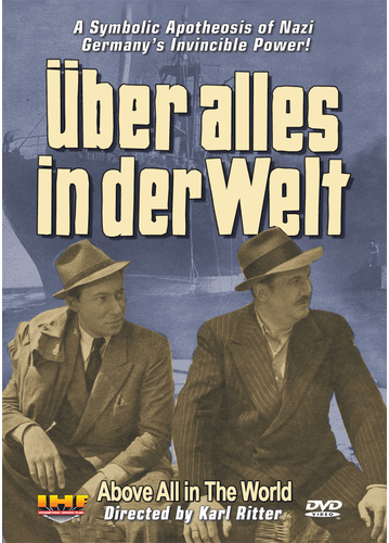 Über Alles In Der Welt (Above All in the World - Karl Ritter 1941) DVD