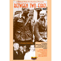 Between Two Fires (Russian Prisoner Repatriation Fort Dix) (DVD with PPR & DSL Certificates)
