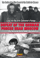 Defeat of the German Forces Near Moscow: The Restored Soviet WW2 Documentary DVD Educational Edition