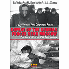 Defeat of the German Forces Near Moscow: The Restored Soviet WW2 Documentary (DVD with PPR Certificate)