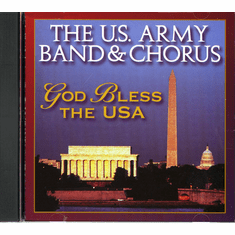 God Bless The USA (U.S. Army Band & Chorus) CD