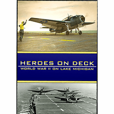 Heroes on Deck: World War 2 on Lake Michigan DVD