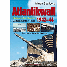 The Atlantic Wall 1942-44 Bulwark Of The Empire Volume 1:The French Atlantic Coast (History In Color) Book