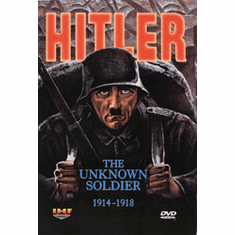 Hitler: The Unknown Soldier, 1914-1918 DVD Review by Blaine Taylor