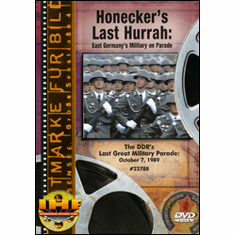 Honecker's Last Hurrah: East Germany's Military On Parade DVD Review by Blaine Taylor