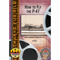 How To Fly the P-47 (Thunderbolt) Part 1: Pilot Familiarization DVD