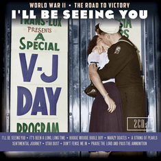 I'll Be Seeing You: World War 2 The Road to Victory 2 CD Set