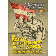 In Battle Against the Enemy of the World: German Volunteers in Spain DVD (Karl Ritter) (DVD with PPR & DSL Certificates)