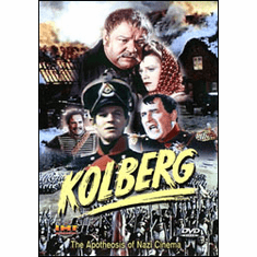 Kolberg: The Apotheosis Of Nazi Cinema DVD Review by Blaine Taylor