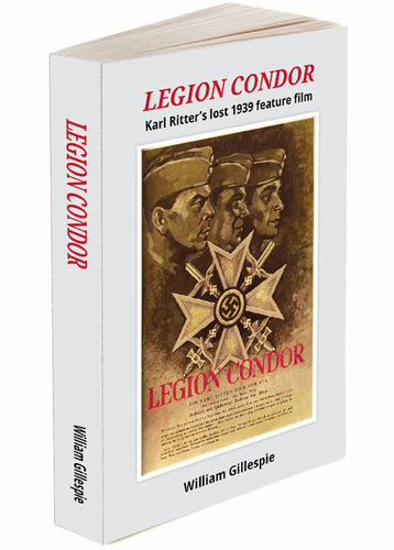Legion Condor: Karl Ritter's Lost 1939 Feature Film BOOK