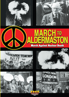 March to Aldermaston (March Against Nuclear Death) (Richard Burton) Easter Weekend 1958  DVD Educational Edition