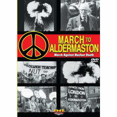 March to Aldermaston (March Against Nuclear Death) (Richard Burton) Easter Weekend 1958 (DVD with PPR & DSL Certificates)