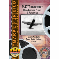 P-47 Thunderbolt High-Altitude Flight & Aerobatics DVD