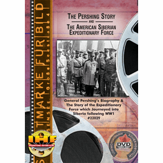 Pershing Story Plus The American Expeditionary Force: Siberia After WW1 DVD